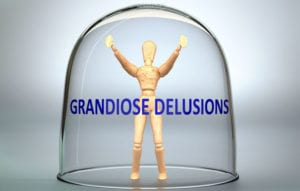 Grandiose delusions can separate a person from reality locking them into a world of their own making.
